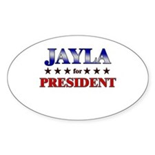 JAYLA for president Oval Decal