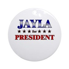 JAYLA for president Ornament (Round)