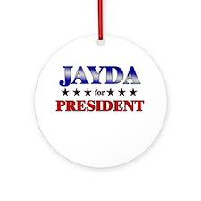 JAYDA for president Ornament (Round)