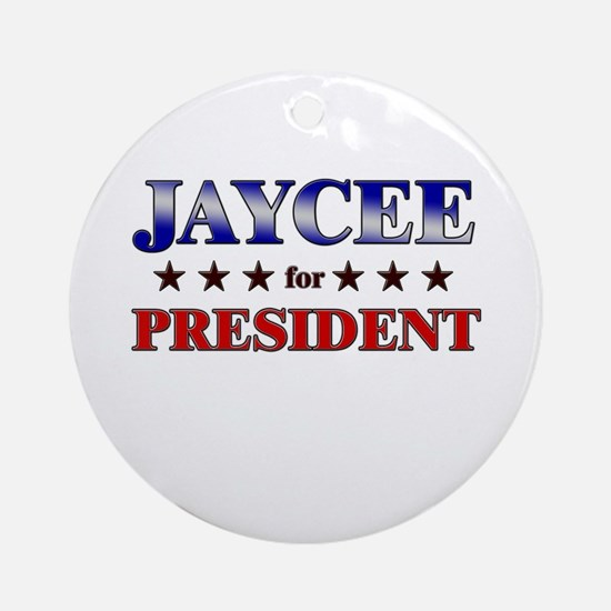 JAYCEE for president Ornament (Round)