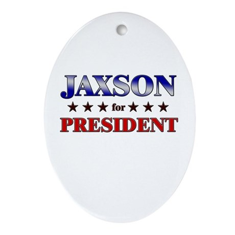 JAXSON for president Oval Ornament