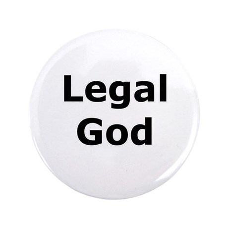 "Legal God 3.5"" Button (100 pack)"