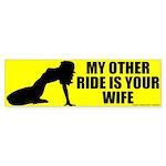 I Ride Your Wife Bumper Sticker