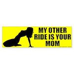 I Ride Your Mom Bumper Sticker
