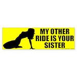 I Ride Your Sister Bumper Sticker