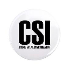 """CSI - crime scene investigato 3.5"""" Button"""