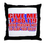 Slap You Silly Throw Pillow