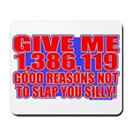 Slap You Silly Mousepad