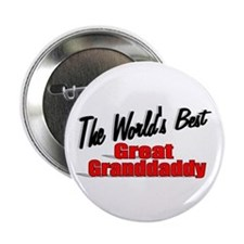 """""""The World's Best Great Grandaddy"""" 2.25"""" Button"""