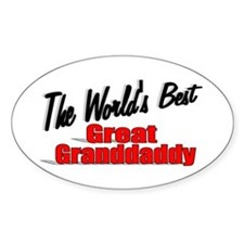 """""""The World's Best Great Grandaddy"""" Oval Decal"""