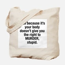 Just because it's your body Tote Bag