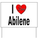 I Love Abilene Yard Sign