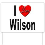 I Love Wilson Yard Sign