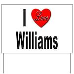 I Love Williams Yard Sign