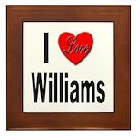 I Love Williams Framed Tile