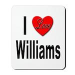 I Love Williams Mousepad