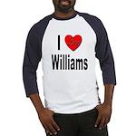 I Love Williams (Front) Baseball Jersey