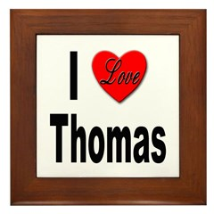 I Love Thomas Framed Tile