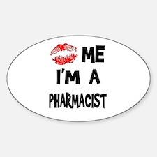 Kiss Me I'm A Pharmacist Oval Decal