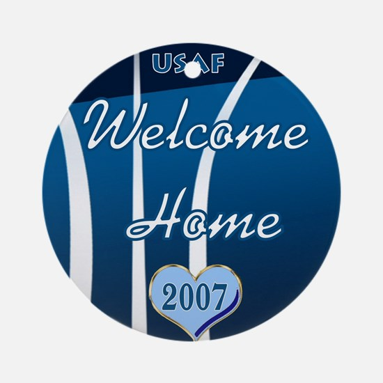 Welcome Home Airman 2007 Ornament (Round)