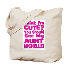 Think I'm Cute? You Should S Tote Bag