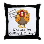 No Turkey Here Thanksgiving Throw Pillow