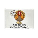 No Turkey Here Thanksgiving Rectangle Magnet (100