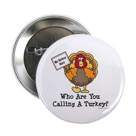 "No Turkey Here Thanksgiving 2.25"" Button (100 pack"