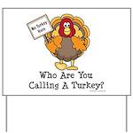 No Turkey Here Thanksgiving Yard Sign