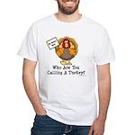 No Turkey Here Thanksgiving White T-Shirt