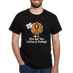 No Turkey Here Thanksgiving Dark T-Shirt