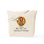 No Turkey Here Thanksgiving Tote Bag