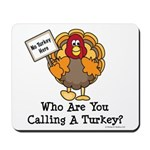 No Turkey Here Thanksgiving Mousepad