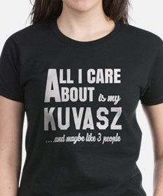 All I care about is my Kuvasz Tee