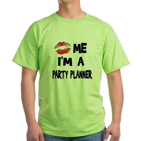 Kiss Me I'm A Party Planner Green T-Shirt