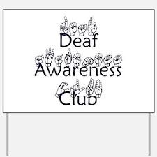 Deaf Awareness Club Yard Sign