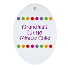 Grandma's Little Miracle Chil Oval Ornament