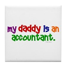 My Daddy Is An Accountant (PR) Tile Coaster