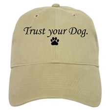 Trust your Dog Baseball Cap