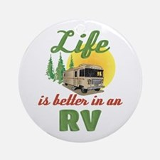 Life's Better In An RV Round Ornament