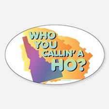 Idaho - Callin' a Ho? Decal