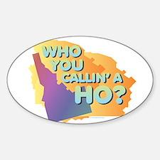 Idaho - Callin' a Ho? Decal