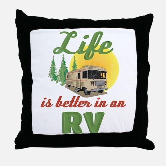 Life's Better In An RV Throw Pillow