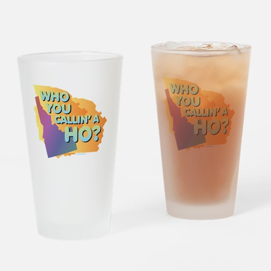 Idaho - Callin' a Ho? Drinking Glass