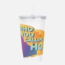 Idaho - Callin' a Ho? Acrylic Double-wall Tumbler