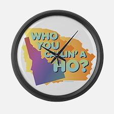 Idaho - Who You Callin' a Ho? Large Wall Clock