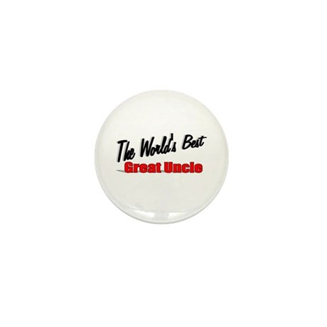 """""""The World's Best Great Uncle"""" Mini Button"""