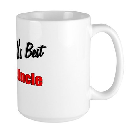 """The World's Best Great Uncle"" Large Mug"
