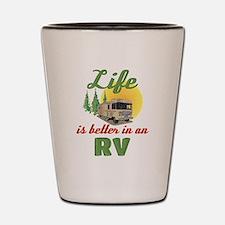 Life's Better In An RV Shot Glass