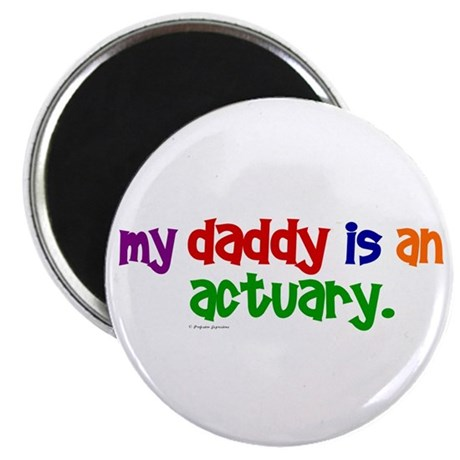 "My Daddy Is An Actuary (PR) 2.25"" Magnet (10 pack)"